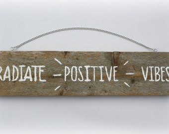 Radiate Positive Vibes Reclaimed Wood Sign