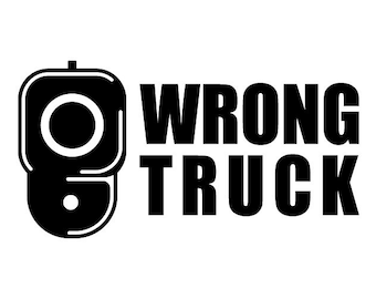 Wrong Truck Decal - Concealed Weapon (2 for the Price of 1)