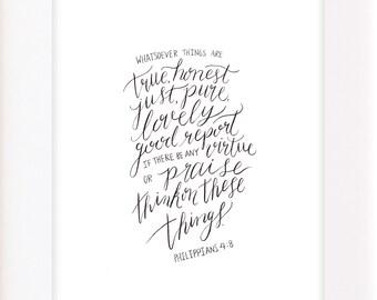 Philippians 4:8 Calligraphy Print - 5x7 or 8x10