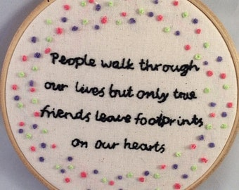 Friends quote. Embroidery hoop. Gift. Friendship. Hand Embroidery. Footprints.