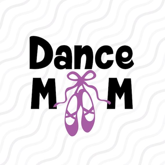 Dance Mom SVG Ballet Shoes SVG Dance SVG Mom svg Cut table