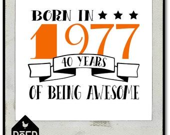 40 years, born in 1977, SVG/Studio/PDF/JPG file, cutting file