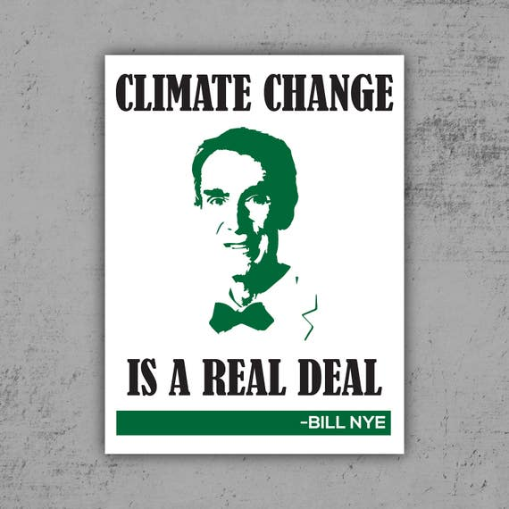 Climate Change Quotes: PRINTABLE Protest Poster // Bill Nye Climate Change Quote