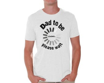 Dad To Be Loading Please Wait Shirt T shirt Tops Fathers Day Gift New Dad Gift Father To Be