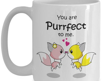You are Purrfect to Me Love Kitten Coffee Mug 15oz -  Great Gift for Valentines Day or Anniversary and more