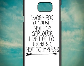 Work For A Cause Not For Applause Quote for Samsung Galaxy Note 3, Samsung Galaxy Note 4, Samsung Galaxy Note 5, Electronic Phone Case