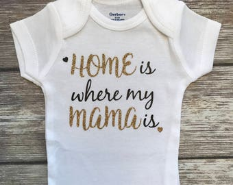 Home Is Where My Mama Is, Baby Girl Onesie, Baby Shower Gift, New Baby Gift, Baby Girl Gift, Baby Clothing, Infant Clothing, Custom Onesie