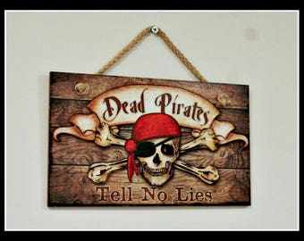 Dead Pirates Tell No Lies Sign, Pirate Sign, Wooden Pirate Sign, Kids Room Decor, Pirates of the Caribbean Decor, Shiver Me Timbers