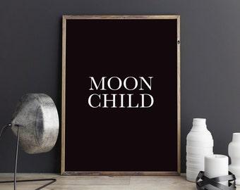 Moon child, magic, feminine, goddess, nature, spiritual, night, black and white, typography, moon art, moon printable art, elegant prints