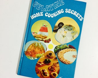 Gelatine Home Cooking Secrets Recipe Book Hardcover 1979 Edition Retro Cookery Jello Jelly Mold