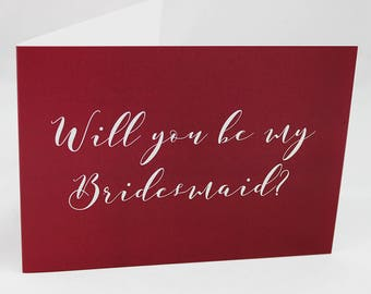 A6 Greetings Card With Envelope - Will You Be My Bridesmaid? Burgundy. Blank Inside