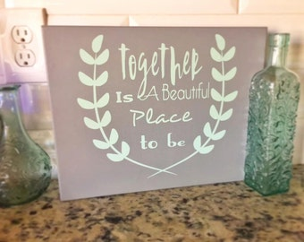 Wood Sign. Together Is A Beautiful Place To Be.