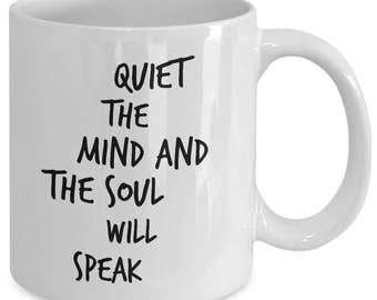 Yoga Gift coffee mug - Quiet the mind and the soul will speak - Unique gift mug for him, her, husband, wife, boyfriend, men, women