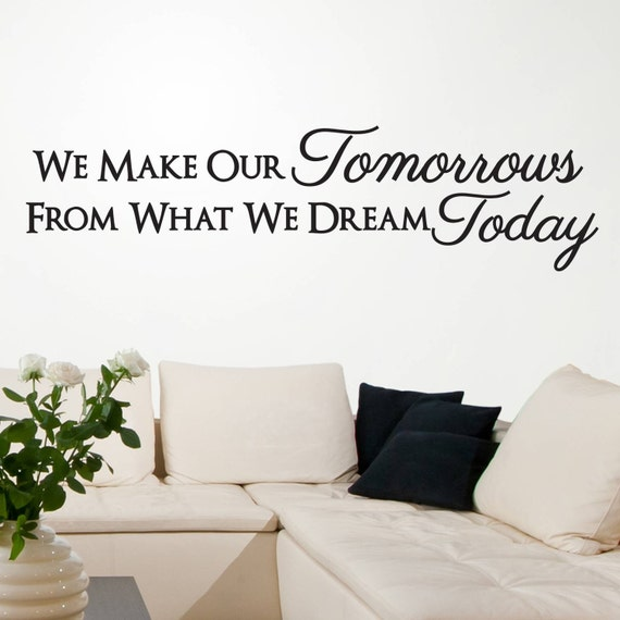 We Make Our Tomorrows Wall Decal - Vinyl Lettering - Vinyl Wall Decal - Home Decor - Bedroom Ideas - Nursing Room Decor - Wall sticker
