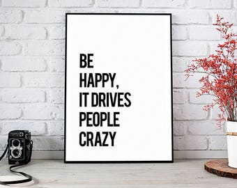 Be Happy Print, Printable Art, Printable Decor, Instant Download Digital Print, Motivational Art, Decor, Wall Art Prints