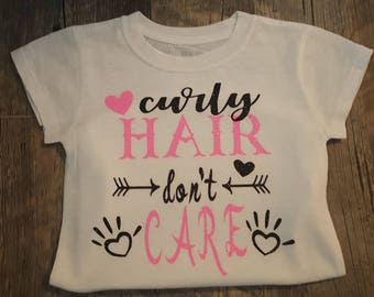 Preemie, Newborn, Toddler... Curly Hair Don't Care, Bodysuit, Onesie or T-Shirt