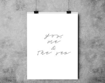 You, Me & The Sea - Black and White Print  - A5/A4/A3 Print - Typography