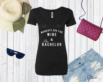 Mondays Are For Wine And The Bachelor V neck High Quality Tshirt / Wine Lover's Triblend Vneck / Reality TV Tshirt [C0157,C0177]