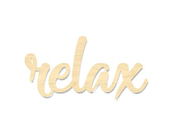 Relax Script Word Wood Sign- Wooden Letter Words- Laser Cut Unfinished Wood