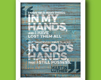 Christian Wall Art PRINTABLE – Martin Luther Quote – In God's Hands – INSTANT DOWNLOAD – Digital Print