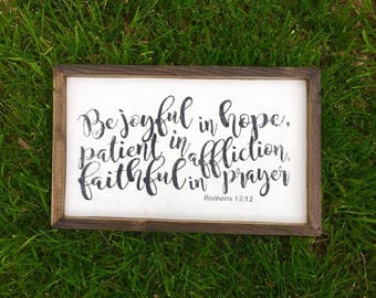Be Joyful In Hope, Patient In Affliction, Faithful In Prayer, Romans 12:12, Scripture Sign, Joyful Sign, Farmhouse Decor, Christian Sign,
