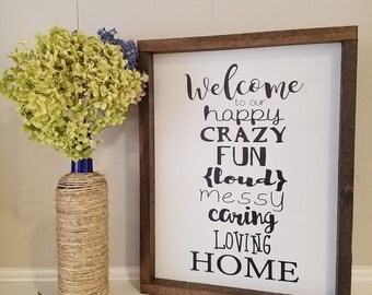Welcome to our happy, crazy,fun, loud, messy, caring, loving home