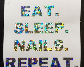 Eat. Sleep. Nails. Repeat. Decal
