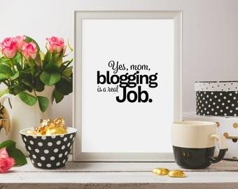 Yes mom blogging is a real job, Blog, Blog printable, blogging, bloggers, blog art, Office print, Inspirational print, Typography print, Art