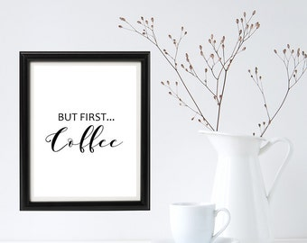 "But first coffee printable wall art calligraphy print 8.5 x 11 - 300 dpi kitchen art quote - can be printed on 8.5""x11"" paper"