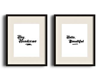 Hey Handsome, Hello Beautiful - Couples DIGITAL ART PRINT - Home Decor, Bedroom, His and Hers, Wedding, Gift, Love Quotes