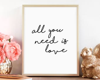 All You Need Is Love, Positive Mind, Life Quote, Love Art, Instant Download, Digital Download, Typography Print, Printable Art, Motivational