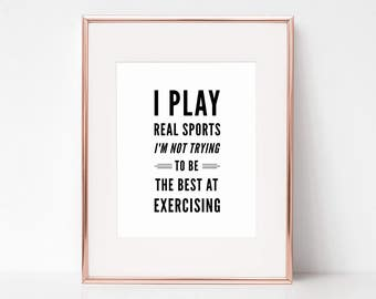 Kenny Powers, I Play Real Sports I'm Not Trying to be the Best at Exercising, 8x10 Digital Download, Wall Art, Arbor Grace Collections