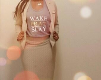 Wake. Pray. Slay