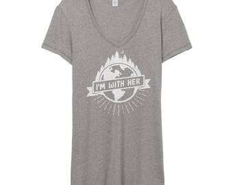 I'm With Her V-Neck | Women's V Neck | Earth Day Shirt | Climate Change Shirt | Earth Shirt | Environmental Shirt | Environment Shirt