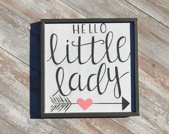 Hello Little Lady sign/nursery/baby/girl/daughter/baby shower/granddaughter/love/rustic/wood sign/hand made/custom