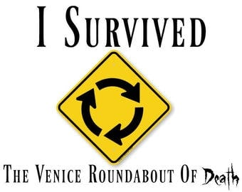 I Survived The Venice Roundabout Of Death Car Decal