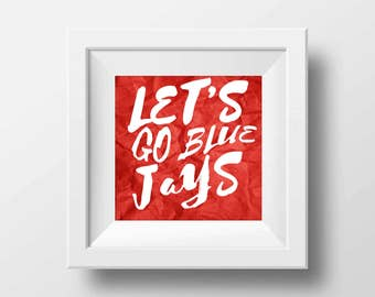 Let's Go Blue Jays Print