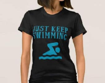 Just Keep Swimming ladies tee