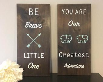 Nursery Wooden Sign, Wood Wall art, Nursery Decor, Be Breve Sign, Greatest Adventure sign