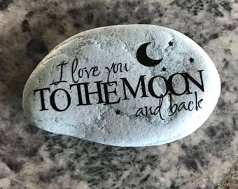 "Natural, Handmade Printed ""I Love You To The Moon And Back"" Stone. Unique Stone Art Gift."