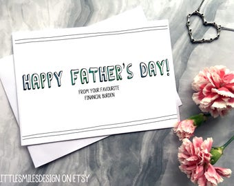 Favourite Financial Burden - Funny Father's Day Card - Cards for Dad