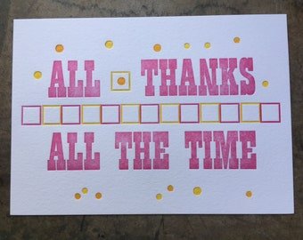 All Thanks All the Time letterpress print