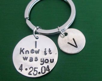 Personalized Keychain,I Knew it was you,Boyfriend keychain,Gift for Groom,Anniversary gift,Couple Jewelry,Friendship Gift,Free Shipping USA