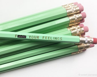 Funny Pencil Set. Office Supplies. F*ck Your Feelings. Mature Pencils. Stocking Stuffer.