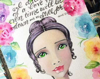 Jane Austen Quote / Anne Elliot / I Dream of a Love That Even Time Will Lie Down and Be Still For / Persuasion / Watercolor Art