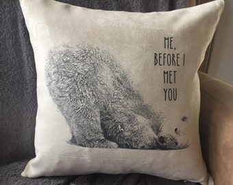 Polar Bear, me before I met you. funny decorative throw pillow cover, Valentine's gift