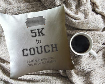 funny pillow/  decorative throw pillow cover/ father's day gift/ funny gift/ 5K to couch training