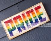 Pride, Rainbow, LGBTQ, Vintage-looking Pallet wood hand made, hand painted sign