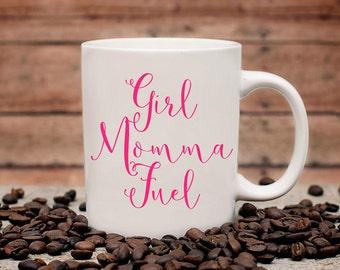 Girl Momma Fuel Coffee Mug | Funny Mom Coffee Mug | Baby Shower Mug | Quote Mug | Coffee Mugs with Sayings | 11 oz Mug 15 oz Mug