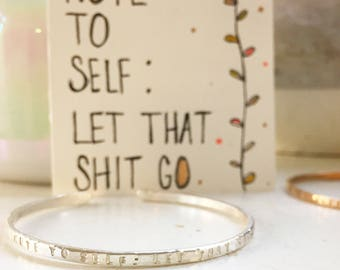 Note To Self: Let That Shit Go - Whisper cuff by Elena Grace - Personalized Cuff -